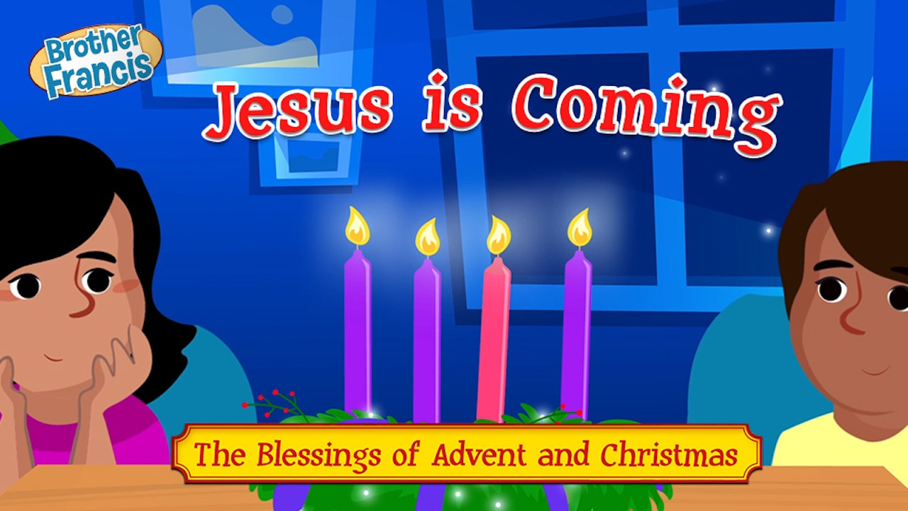 Jesus is Coming: The Blessings of Advent and Christmas