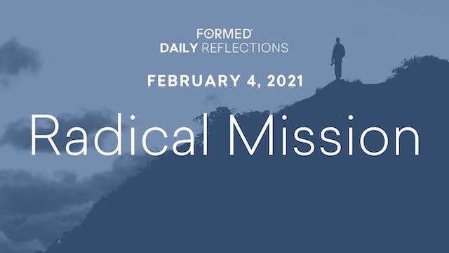 Daily Reflections – February 4, 2021