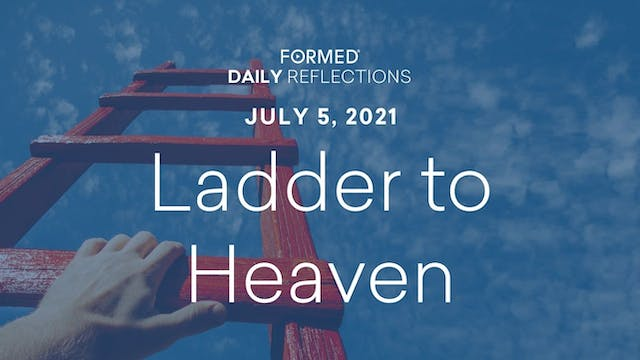 Daily Reflections – July 5, 2021
