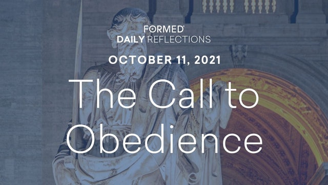 Daily Reflections – October 11, 2021