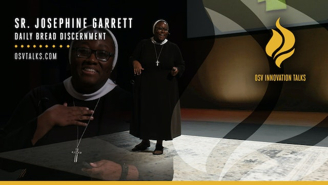Daily Bread Discernment with Sr. Josephine Garrett