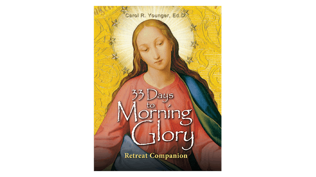 33 Days to Morning Glory Retreat Companion