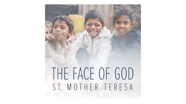 The Face of God by St. Teresa of Kolkata