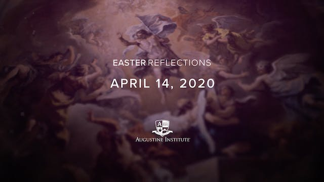 Easter Reflections - April 14th, 2020