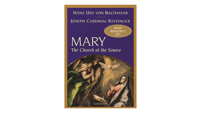 Mary: The Church at the Source by Joseph Cardinal Ratzinger & Hans Urs von Balthasar