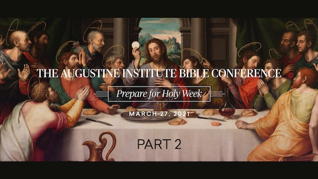 Augustine Institute Bible Conference ...