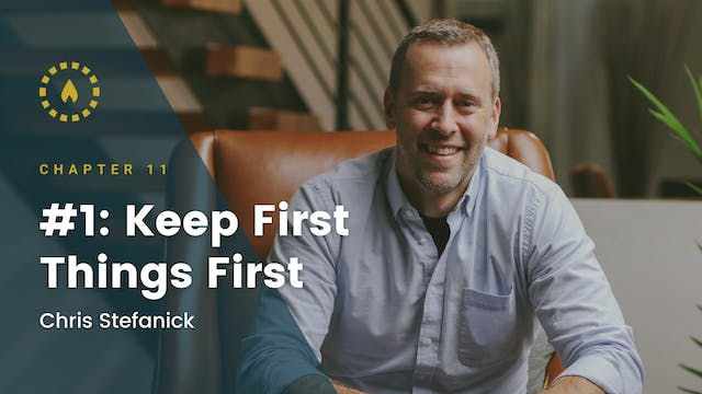 Chapter 11: #1: Keep First Things First
