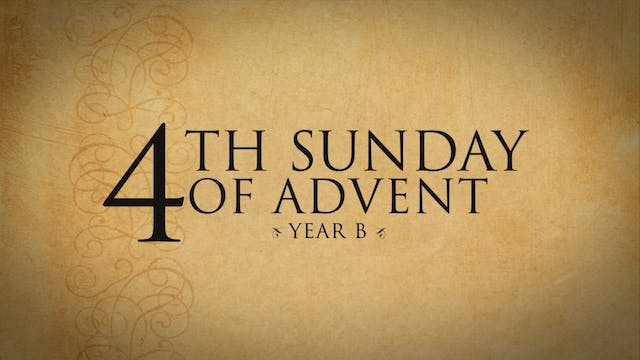 4th Sunday of Advent (Year B)