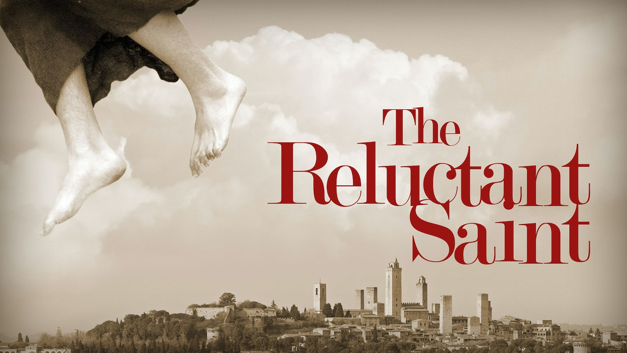The Reluctant Saint: The Story of St. Joseph Cupertino