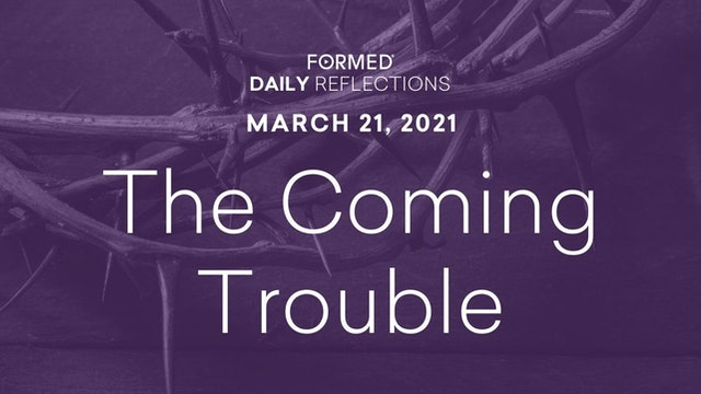 Lenten Daily Reflections – March 21, 2021