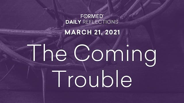 Lenten Daily Reflections – March 21, ...