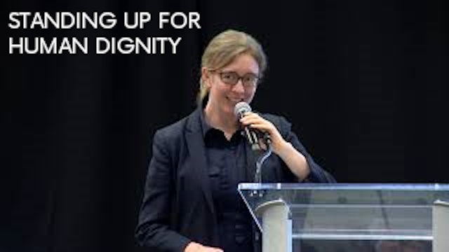 Standing Up for Human Dignity - Anne Halpine