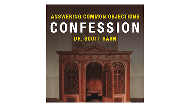 Confession by Dr. Scott Hahn