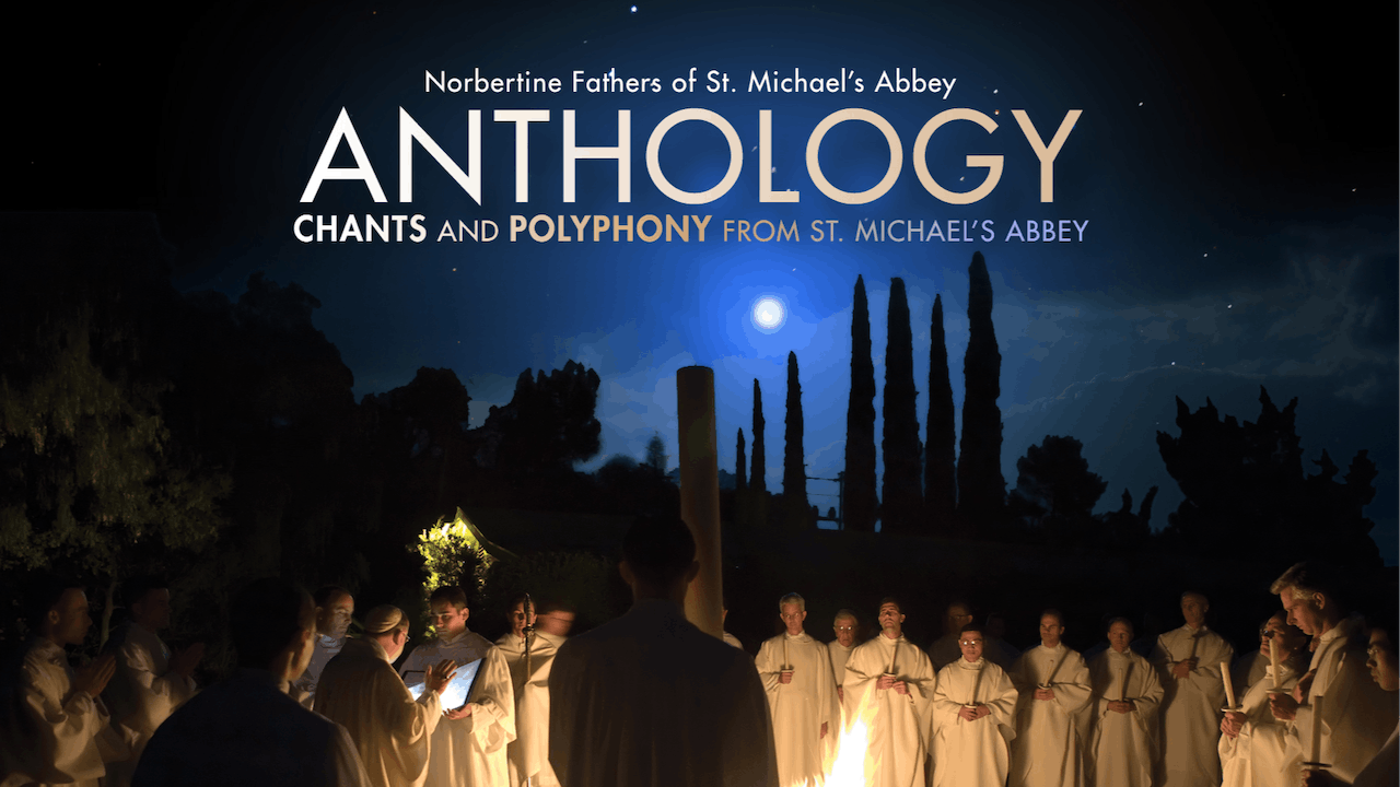 Anthology: Chants and Polyphony from St. Michael's Abbey