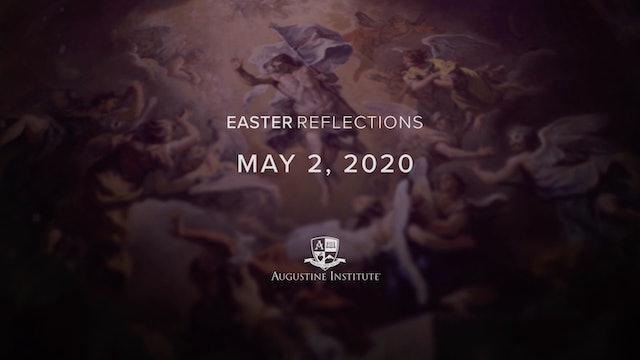 Easter Reflections - May 2nd, 2020