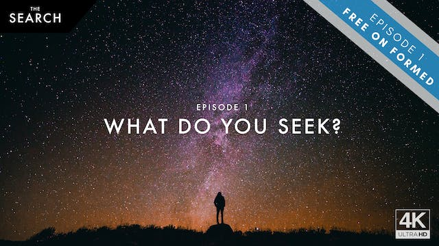 The Search // Episode 1 // What Do You Seek?