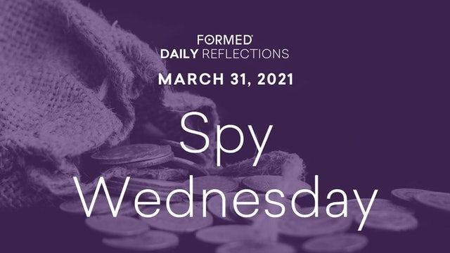 Lenten Daily Reflections – March 31, 2021