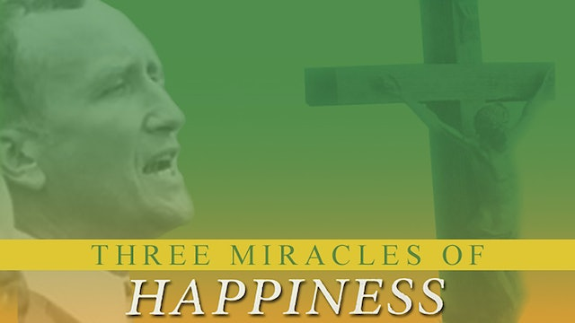 Three Miracles of Happiness by Gerry Faust