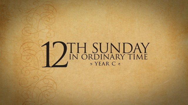 12th Sunday in Ordinary Time (Year C)
