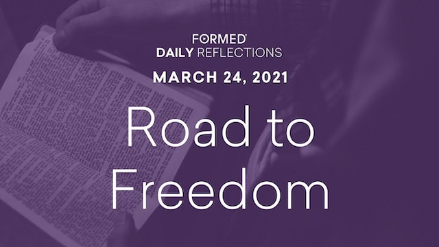 Lenten Daily Reflections – March 24, 2021
