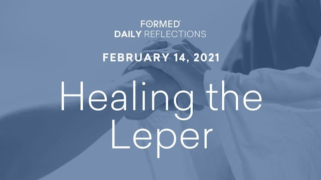 Daily Reflections – February 14, 2021