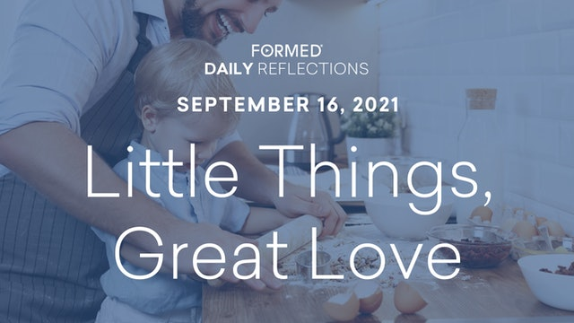 Daily Reflections – September 16, 2021