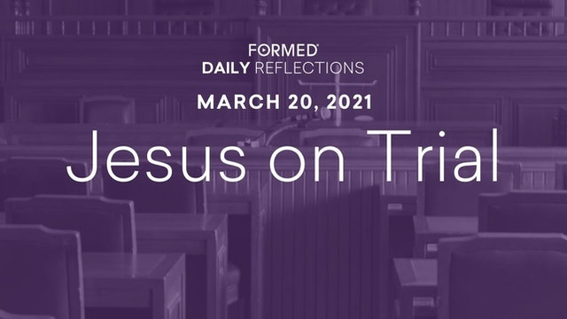 Lenten Daily Reflections – March 20, 2021