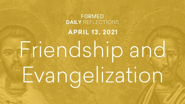 Easter Daily Reflections – April 13, 2021