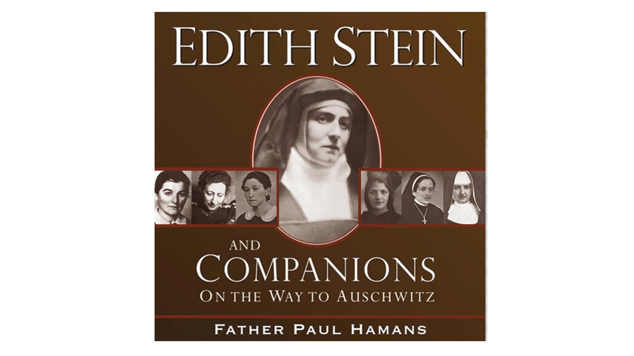 Edith Stein and Companions by Fr. Paul F. W. Hamans