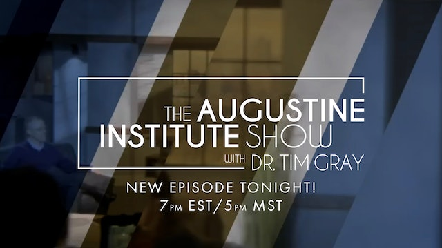 The Augustine Institute Show with Dr. Tim Gray - 7/13/21 - Dr. Brant Pitre