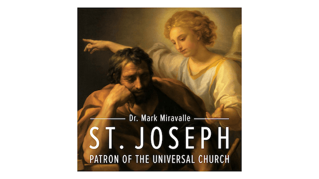 St. Joseph: Patron of the Universal Church by Mark Miravalle