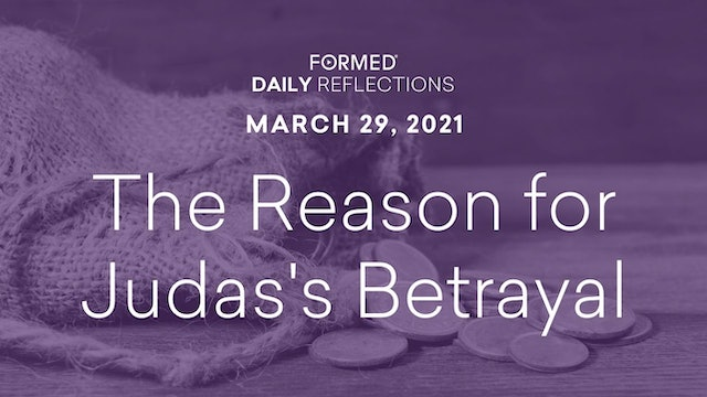 Lenten Daily Reflections – March 29, 2021
