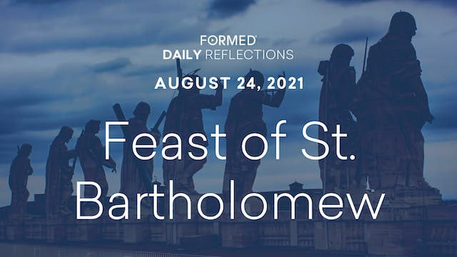 Daily Reflections – August 24, 2021