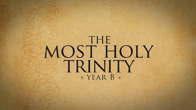 Solemnity of the Most Holy Trinity (Year B)