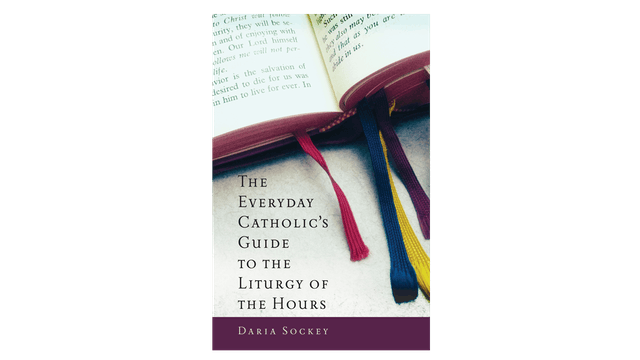 MOBI: The Everyday Catholic Guide to Liturgy of the Hours by Daria Sockey