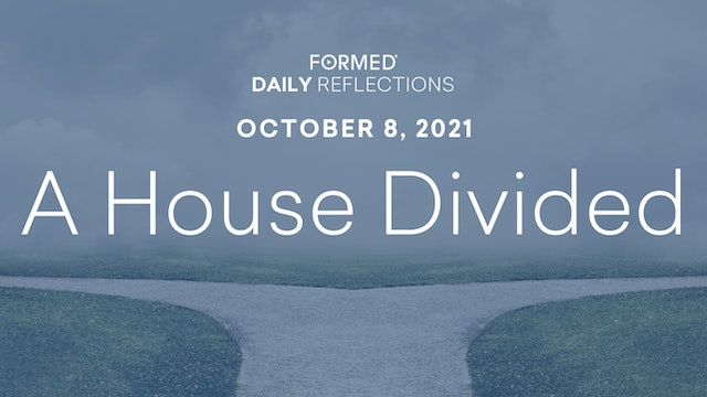 Daily Reflections – October 8, 2021