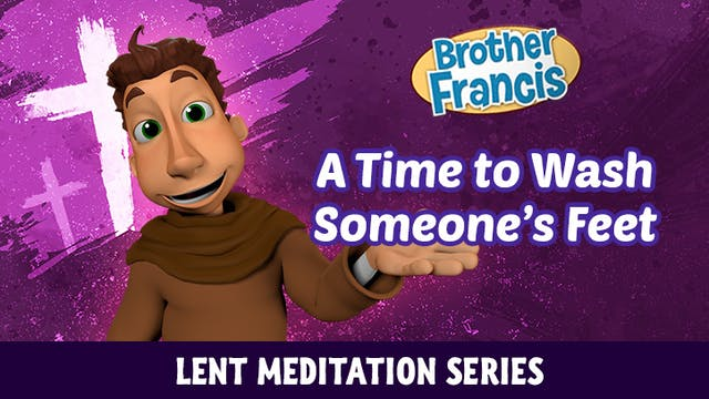 Lent with Brother Francis: Episode 3 ...