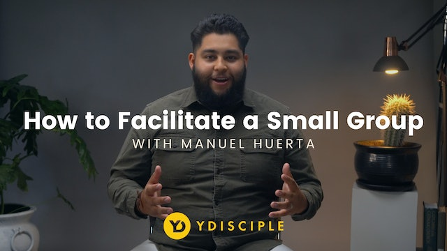 How to Facilitate a Small Group