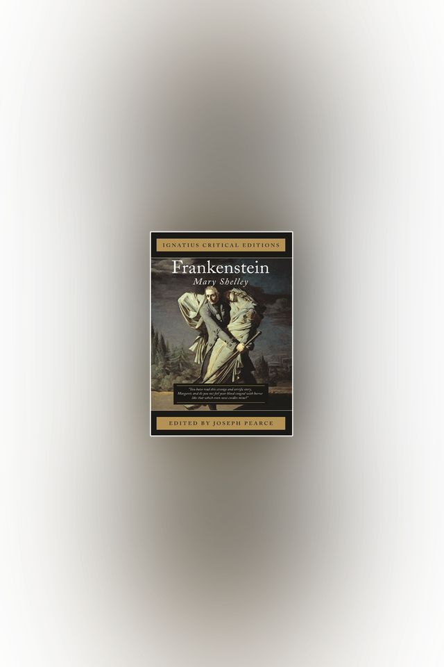Frankenstein by Mary Shelley, ed. by Joseph Pearce