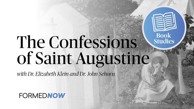 Confessions of Augustine: Confessions as Intellectual Conversion (Part 3 of 6)