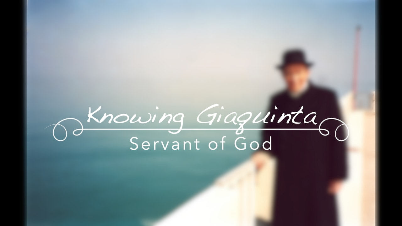 Knowing Giaquinta: Servant of God