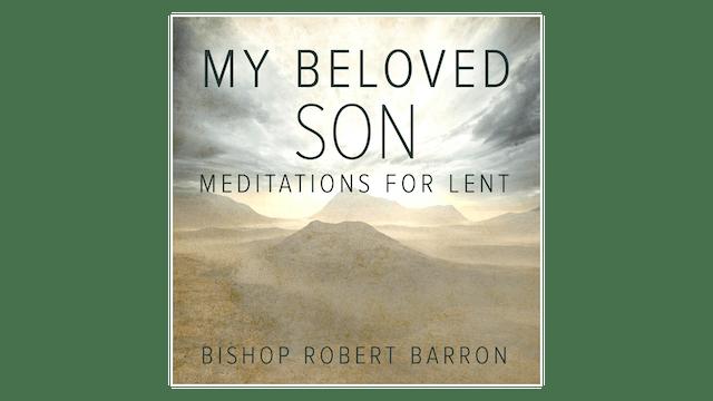 My Beloved Son: Meditations for Lent ...