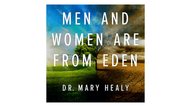 Men and Women are from Eden by Dr. Mary Healy