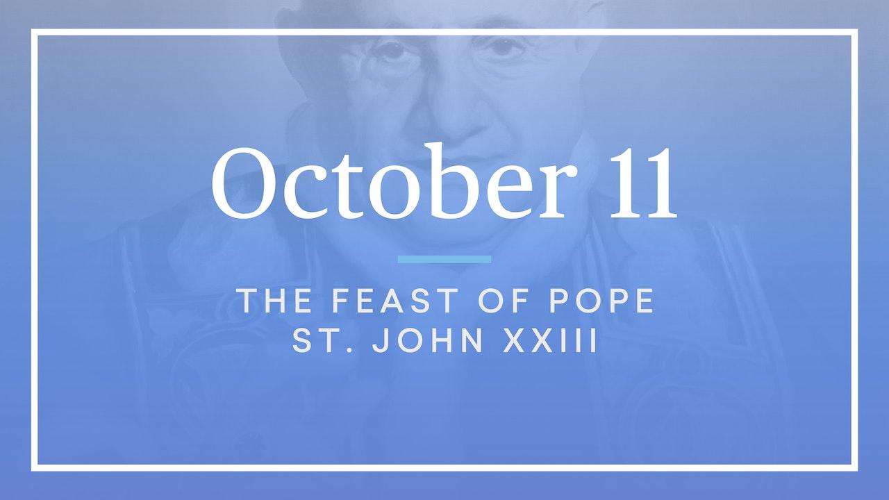 October 11 — Pope St. John XXIII