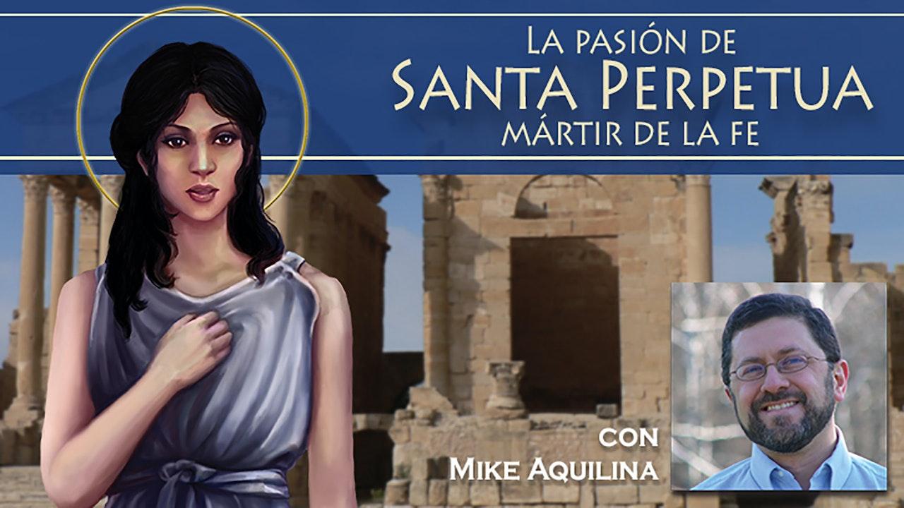 La pasión de Santa Perpetua, mártir de la fe