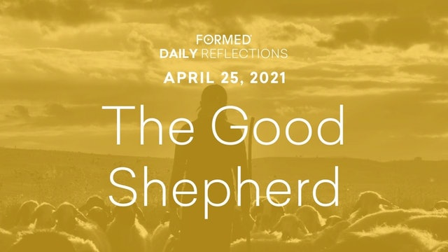 Easter Daily Reflections – April 25, 2021