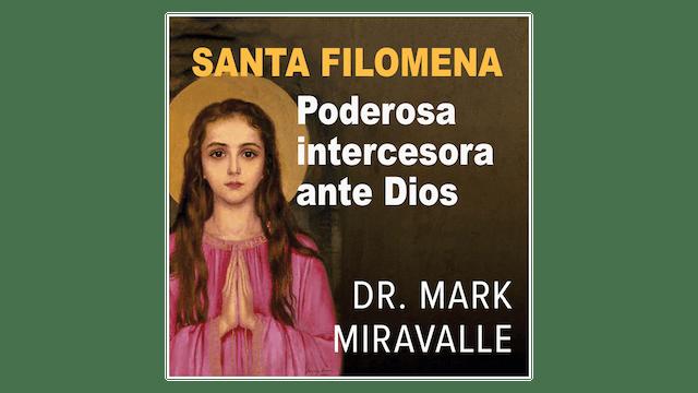 Santa Filomena: Poderosa intercesora ante Dios por Mark Miravalle