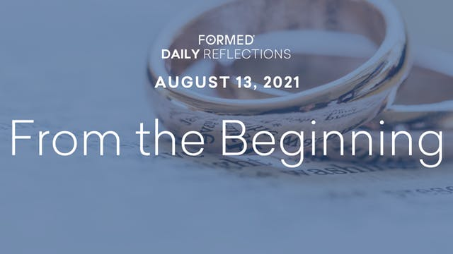 Daily Reflections – August 13, 2021