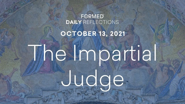 Daily Reflections – October 13, 2021