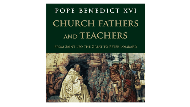 Church Fathers and Teachers by Pope Benedict XVI